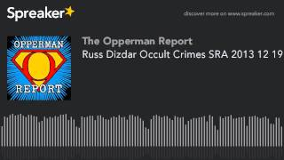 Video Russ Dizdar Occult Crimes SRA 2013 12 19 download MP3, 3GP, MP4, WEBM, AVI, FLV Oktober 2018