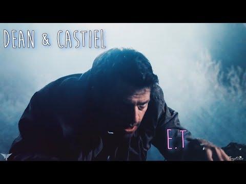 Dean & Castiel - ET (Song/Video request)