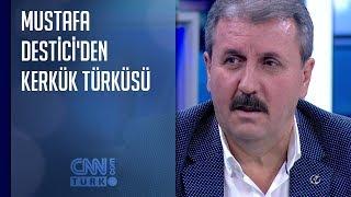Mustafa Destici'den Kerkük Türküsü