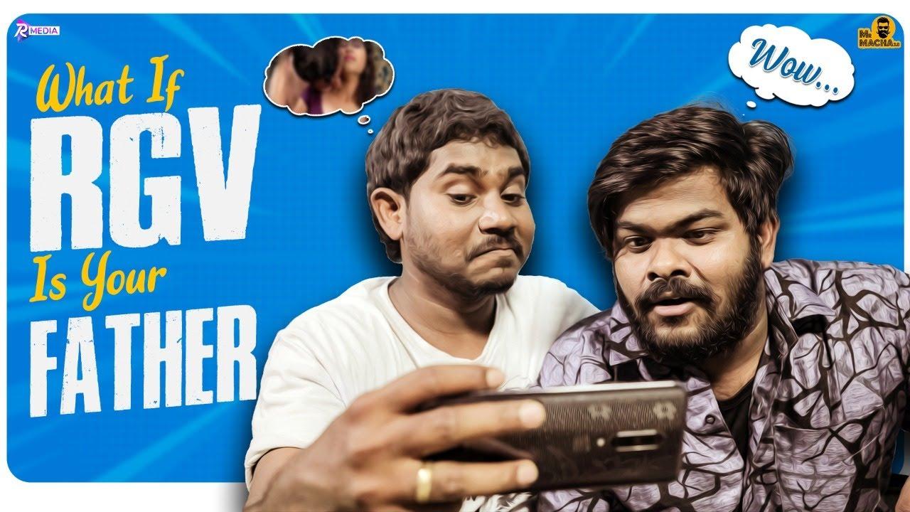 What If RGV is Your Father | Mr Macha | Prabhu Dumbo | R MEDIA | Mahesh Vitta