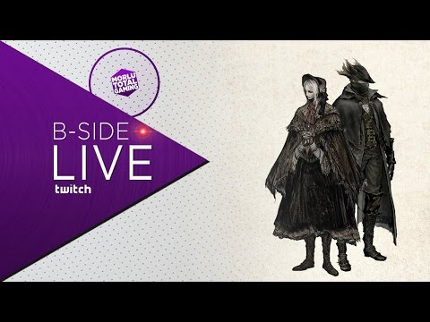 B-SIDE! BLOODBORNE - I CALICI DEL DISAGIO - MORLU TOTAL GAMING