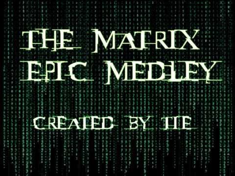 The Matrix - Epic Medley [Rob Dougan, Juno Reactor & Don Davis {Mixed By Tie}]