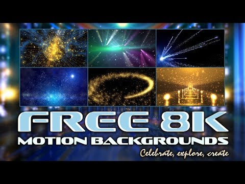 8K 4K Free Motion Backgrounds Channel 'Celebrate, Explore, Create' AA VFX 2019 Compilation Promo