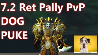 WoW - 7.2 Retribution Paladin PvP - Dog Puked - Random Battleground PvP