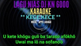 DJ KN 6000    KECE-KECEU MANÖ ( KARAOKE )    APPU LAHAGU