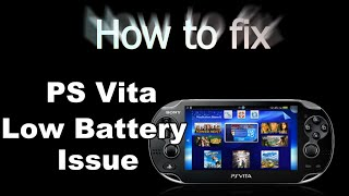 PS Vita - Fix - Low Battery Issue