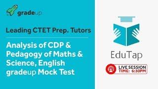 CTET Mock Test Analysis on CDP, Pedagogy of English,Maths & Science by EduTap @ 06:30 PM