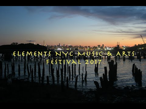 Elements NYC Music & Arts Festival 2017