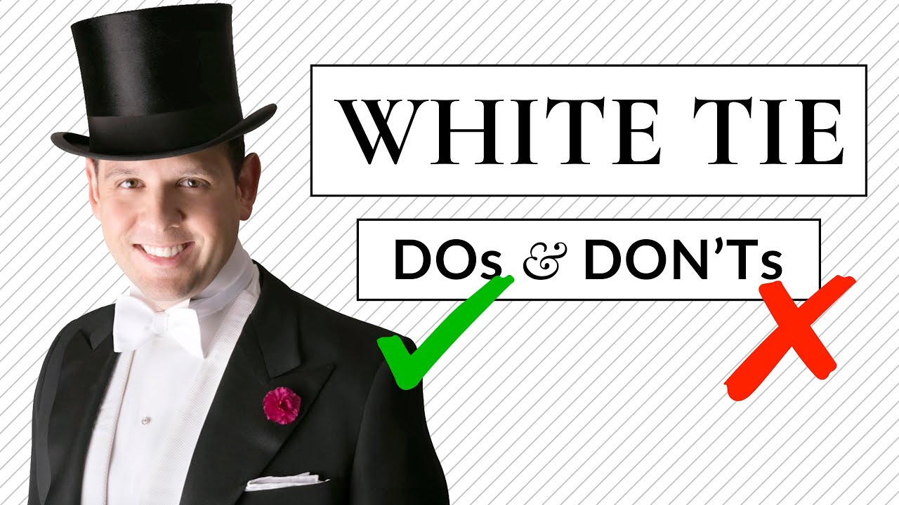 White Tie DO's & DON'Ts - Tailcoat & Full Fig Dress Code ...