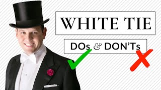 White Tie DO's & DON'Ts - Tailcoat & Full Fig Dress Code Guide