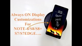 Galaxy Note 8/S8/S8+ Always On Display Customizations