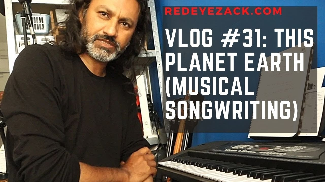 Vlog #31: This Planet Earth (Musical Songwriting)