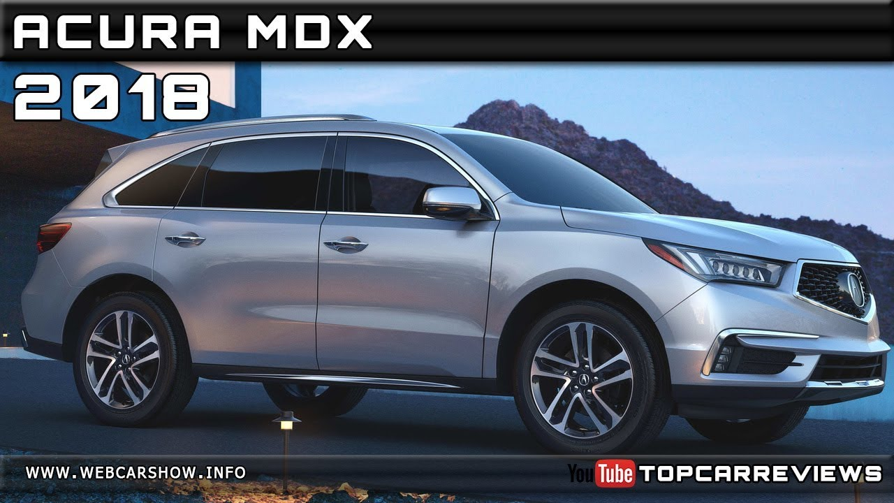 ACURA MDX Review Rendered Price Specs Release Date YouTube - 2018 acura mdx price