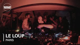 Le Loup Boiler Room Paris DJ Set