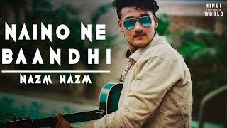 Naino Ne Baandhi Nazm Nazm mashup New Version Vidhan Gangwal Mp3 Song Download