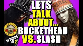 Video Let's Talk About Buckethead vs Slash (Episode #2) download MP3, 3GP, MP4, WEBM, AVI, FLV Agustus 2018