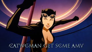 DC Showcase Catwoman Get Some AMV (Re-edited)