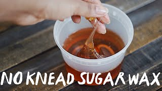 NEW RECIPE! FOOLPROOF SUGAR WAX FOR BEGINNERS | abetweene