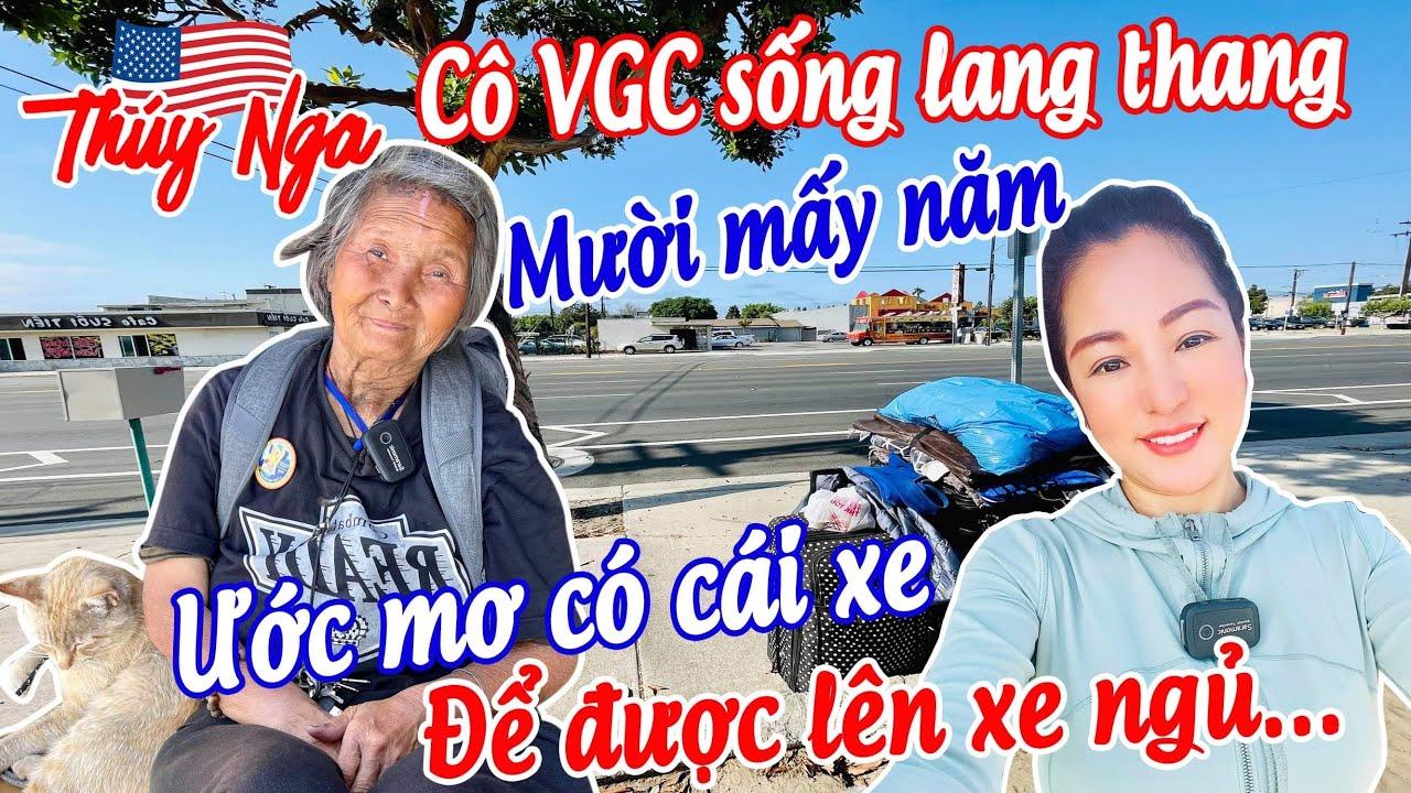 Cô VGC sống lang thang mười mấy năm... ước mơ có cái xe để được lên xe ngủ...