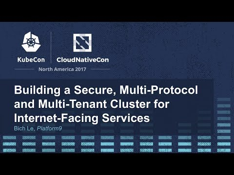 Building a Secure, Multi-Protocol and Multi-Tenant Cluster for Internet-Facing Services [A]