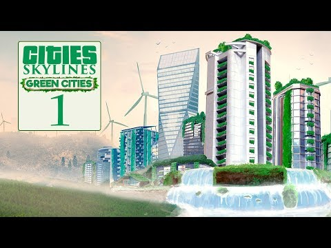Let's Play Cities Skylines: Green Cities - 1