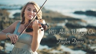My Heart Will Go On (Titanic) Taylor Davis - Violin(Tour Dates, Tickets and VIP Upgrades! http://bit.ly/TDTourTickets Subscribe to my channel for more vids!: http://tinyurl.com/gtou6ry Download this song from me: ..., 2015-03-12T23:10:35.000Z)
