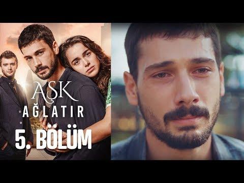 Aşk Ağlatır 5. Bölüm - Видео онлайн