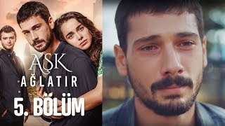 Aşk Ağlatır 5. Bölüm thumbnail