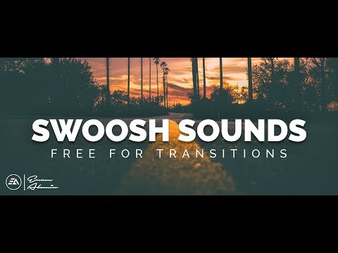 FREE Transition Sounds Effects Pack Download || Swoosh, Swish, Whoosh (2018)