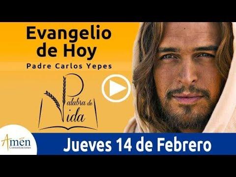 Evangelio de Hoy Jueves 14 de Febrero 2019  Padre Carlos Yepes