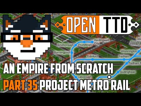 OpenTTD - Project Metro Rail [#35 | An Empire from Scratch]