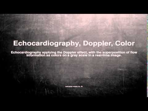 Medical vocabulary: What does Echocardiography, Doppler, Color mean