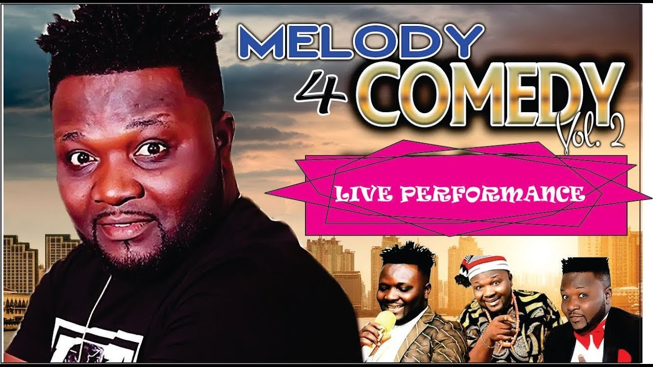 Download MR.MELODY 4 COMEDY| Uche Ndukwe|Blessed Samuel live on stage