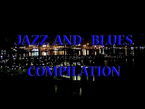 Jazz & Blues compilation Video/Audio 1 hour