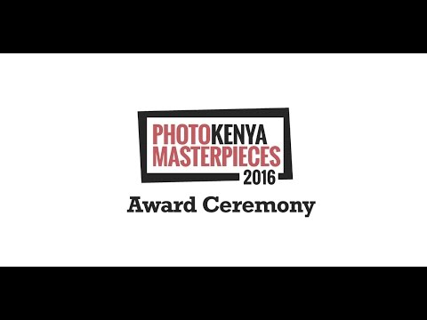 PhotoKenya Masterpieces 2016 - Award Ceremony