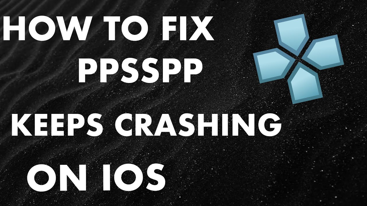 How to fix PPSSPP keeps crashing on IOS! (IOS 11-13) - YouTube