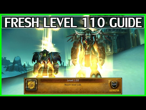 Fresh Level 110 Guide - Start Off Right! WoW Legion
