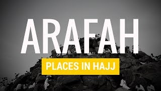 Arafah | Places in Hajj