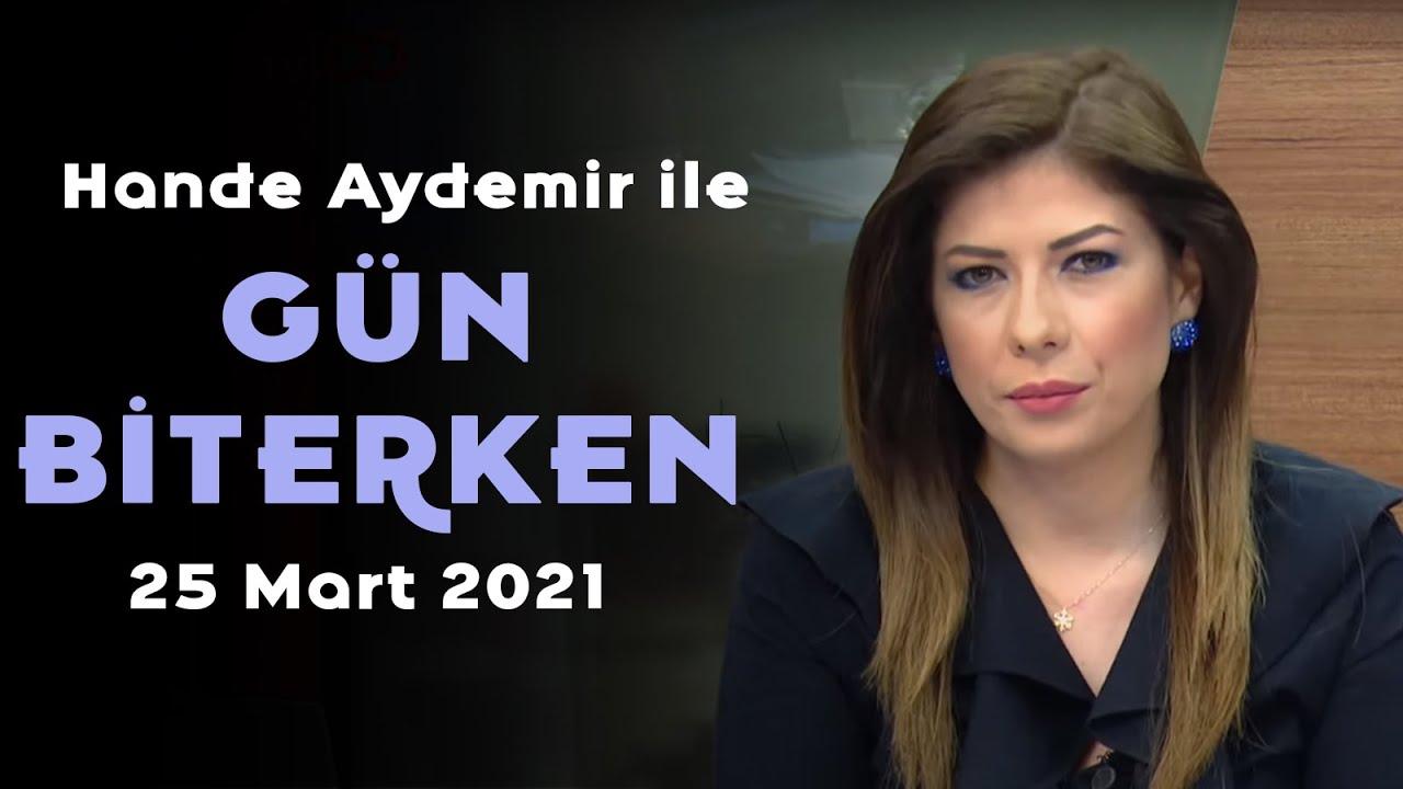 Yeni reformlar ile neler değişecek? – Hande Aydemir ile Gün Biterken – 26 Mart 2021