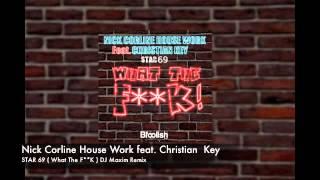 Nick Corline House Work feat. Christian Key - Star 69 ( What The F**K )  Dj Maxim remix