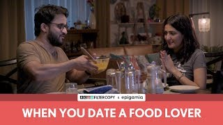 FilterCopy | When You Date A Food Lover | Ft. Veer Rajwant Singh and Eisha Chopra