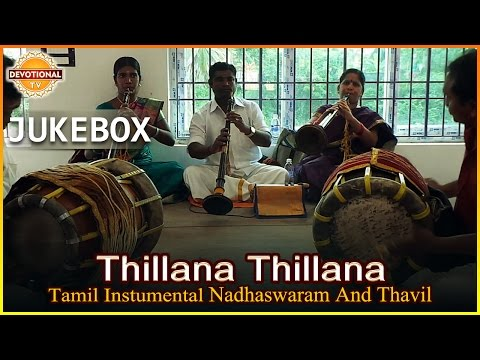 Tamil Instrumental Songs | Thillana Thillana | Nadaswaram & Thavil Devotional Songs | Devotional TV