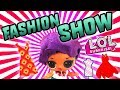 LOL Doll Fashion Week! Starring Coconut QT, Madame Queen and Ultra Rare Queen Bee!