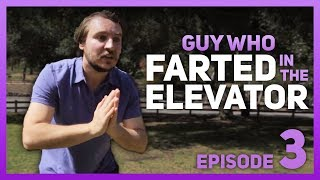 GUY WHO FARTED IN THE ELEVATOR!! EPISODE 3