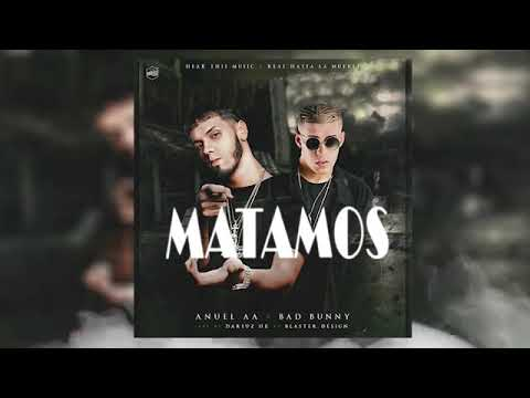 Bad Bunny X Anuel - Matamos (Audio Official)