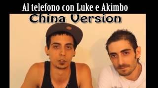 Al Telefono con Luke4316 e AkImBoNaNoz - Versione CHINA