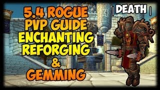 Death | Rogue 5.3 PVP Guide | Enchanting, Reforging & Gemming | Part 2