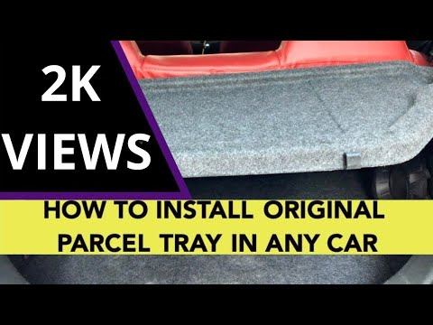 HOW TO INSTALL ORIGINAL PARCEL TRAY IN ANY CAR