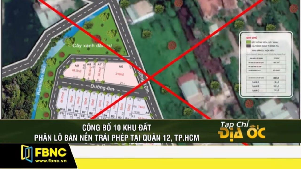 Cảnh báo: 10 khu đất phân lô bán nền trái phép tại quận 12, TPHCM | Tạp chí địa ốc FBNC TV 28/5/19