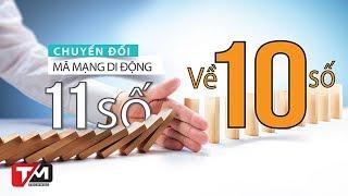 Cần làm gì khi chuyển đổi đầu số từ 11 số về 10 số?
